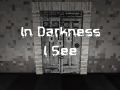 In Darkness I See