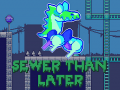 Sewer than Later